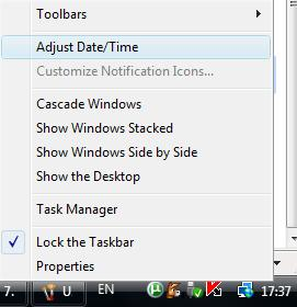 Right-click on the time display area that is found on the bottom-right of Windows Vista Desktop and click the Adjust Date / Time option of the pop up context menu.This will bring up the Date And Time dialog box, which allows users to configure Windows Vista Additional Clocks display, changing time zone, adjusting date / time, or configure Windows Vista time synchronization.